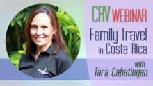 'Guide to Family Travel in Costa Rica' Webinar